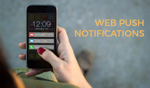 What are Web Push Notifications and what they mean for your business